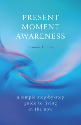 Present Moment Awareness By Shannon Duncan