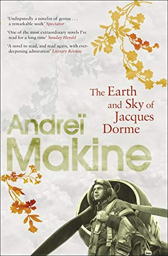 The Earth and Sky of Jacques Dorme By Andrei Makine