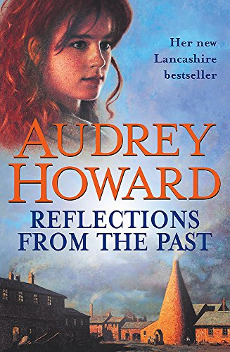 Reflections from the Past By Audrey Howard