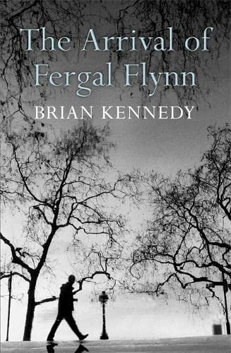 The Arrival of Fergal Flynn By Brian Kennedy