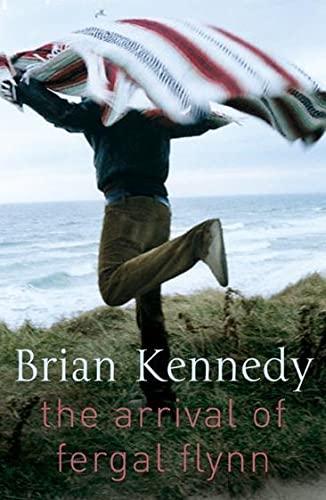 The Arrival of Fergal Flynn By Brian Kennedy