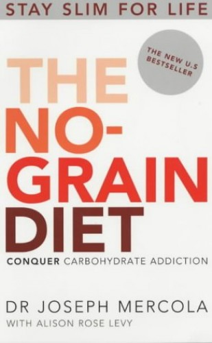 The No-Grain Diet By Joseph Mercola