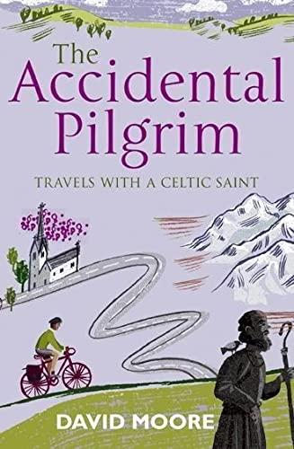Accidental Pilgrim By David Moore