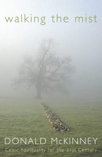 Walking the Mist By Donald Mckinney