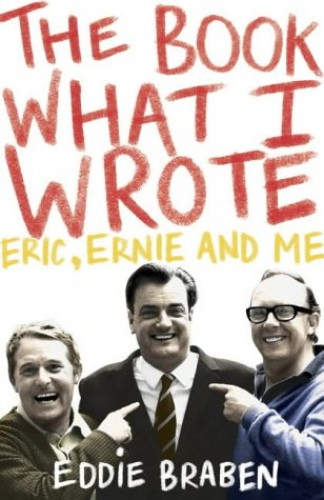 The Book What I Wrote By Eddie Braben