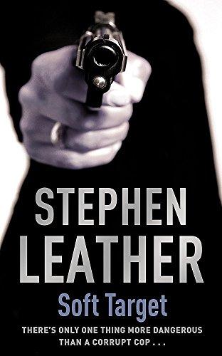Soft Target: The 2nd Spider Shepherd Thriller (The Spider Shepherd Thrillers) By Stephen Leather
