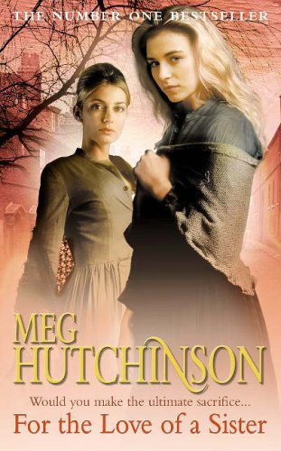 For The Love Of A Sister By Meg Hutchinson