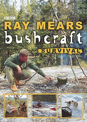 Bushcraft Survival by Ray Mears