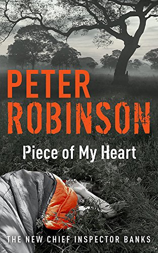Piece of My Heart: DCI Banks 16 By Peter Robinson