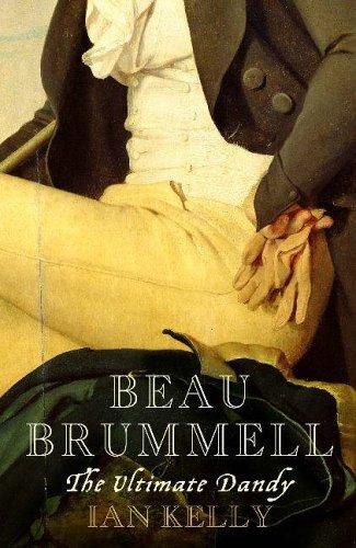 Beau Brummell by Ian Kelly