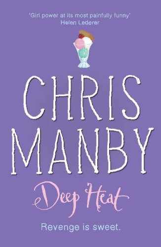 Deep Heat By Chrissie Manby