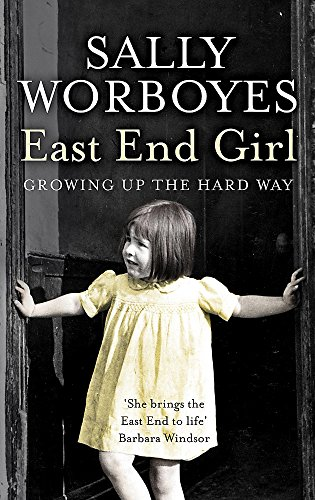 East End Girl By Sally Worboyes