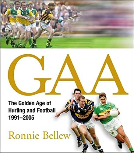 GAA The Glory Years By Ronnie Bellew