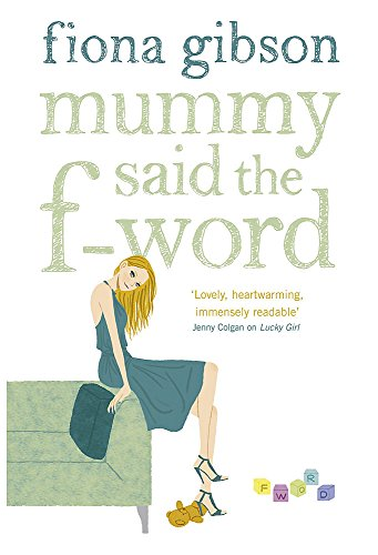 Mummy Said the F-Word By Fiona Gibson