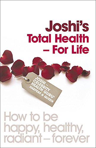 Joshi's Total Health - For Life By Nish Joshi