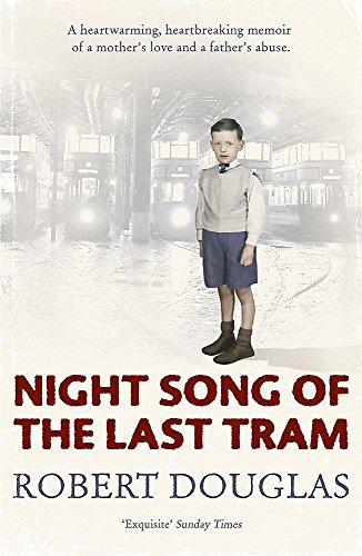Night Song of the Last Tram: A Glasgow Memoir By Robert Douglas