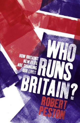 Who Runs Britain? By Robert Peston