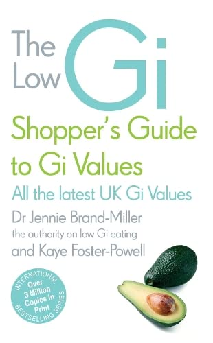 The Low GI Shopper's Guide to GI Values By Dr. Jennie Brand-Miller, M.D.