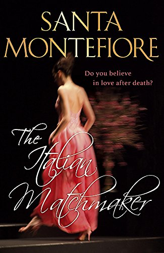 The Italian Matchmaker By Santa Montefiore