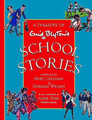 A Treasury of Enid Blyton's School Stories By Norman Wright
