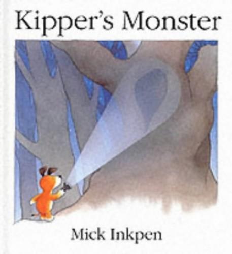 Kipper: Kipper's Monster By Mick Inkpen