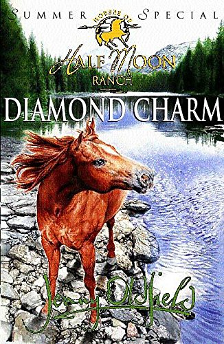 Horses Of Half Moon Ranch: Summer Special: Diamond Charm By Jenny Oldfield