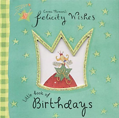 Felicity Wishes: Little Book Of Birthdays By Emma Thomson