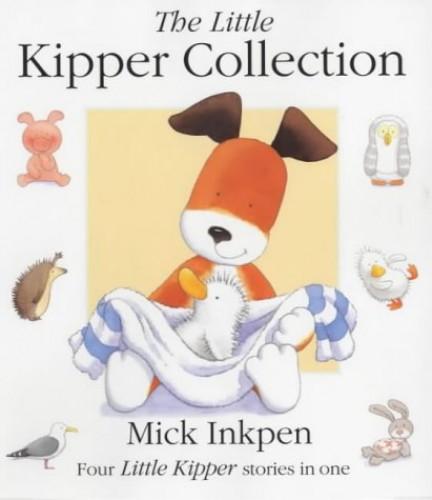 Kipper: The Little Kipper Collection By Mick Inkpen