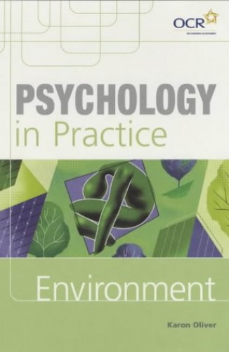 Psychology in Practice: Environment By Karon Oliver