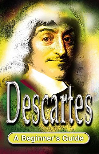Descartes A Beginner's Guide By Kevin O'Donnell