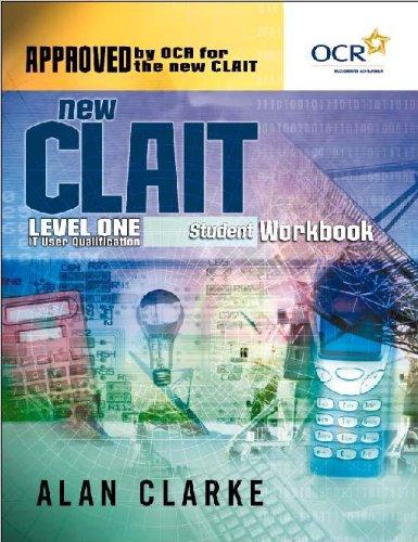 New CLAIT Student Workbook By Alan Clarke