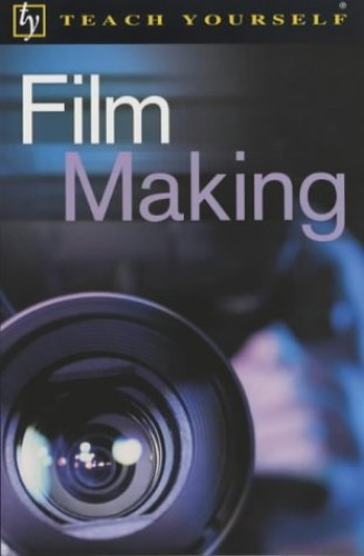 Teach Yourself Film Making By Tom Holden