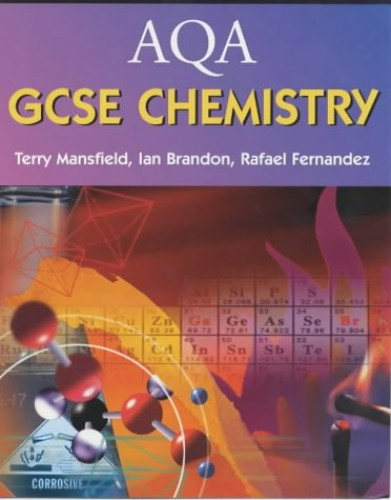 AQA GCSE Chemistry By Terry Mansfield