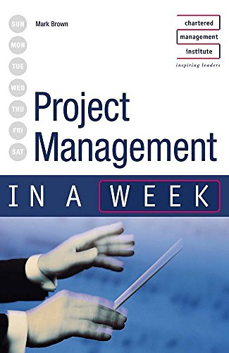 Project Management in a week 3rd edition By Mark Brown
