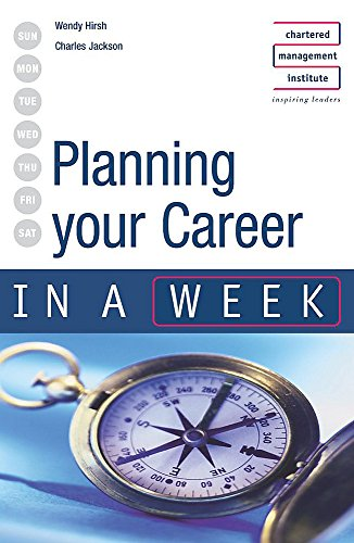 Planning Your Career in a week 3rd edition By Wendy Hirsh