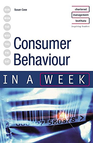 Consumer Behaviour in a week (relaunch edition) (IAW) By Sue Cave