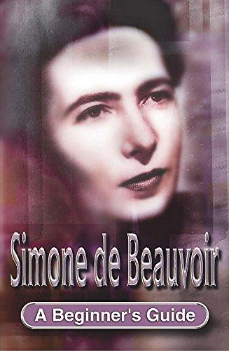 Simone de Beauvoir - A Beginner's Guide By Alison Holland