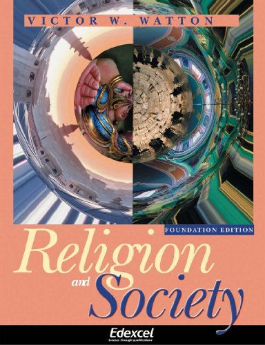 Edexcel GSCE Religious Studies: Religion and Society: Foundation Edition by Victor W. Watton