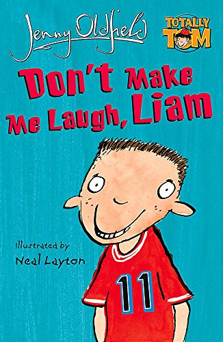 Don't Make Me Laugh, Liam by Jenny Oldfield