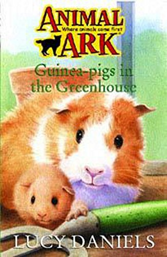 Animal Ark: Guinea-pigs In The Greenhouse By Lucy Daniels