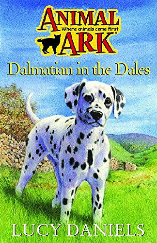 Animal Ark: Dalmatian In The Dales By Lucy Daniels