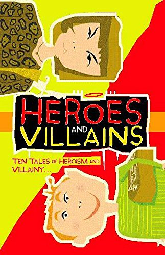 Heroes and Villains By Hodder Children's Books