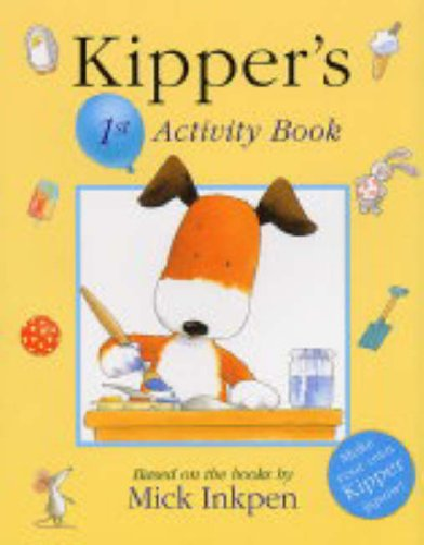 Kipper: Kipper's 1st Activity Book By Mick Inkpen