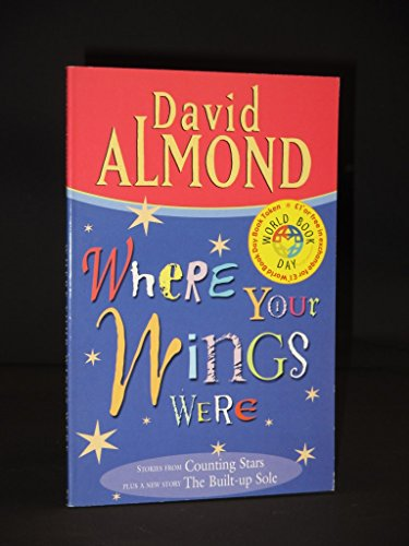 Where Your Wings Were By David Almond