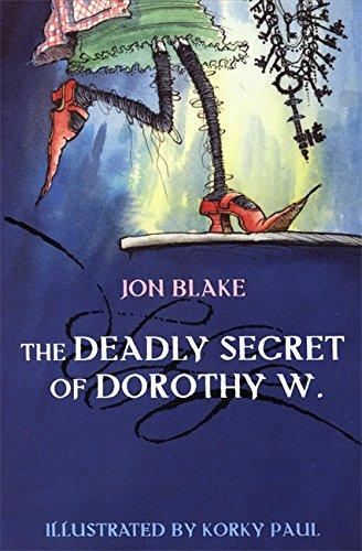 The Deadly Secret of Dorothy W. By Jon Blake