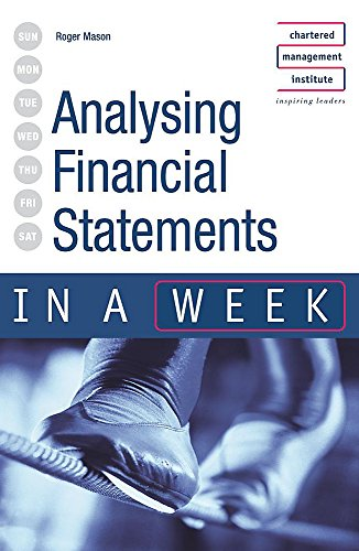 Analysing Financial Statements in a week By Roger Mason