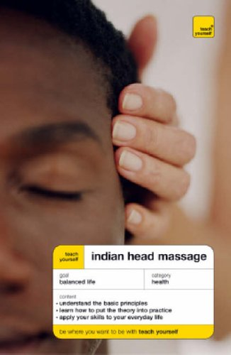 Teach Yourself Indian Head Massage By Denise Whichello Brown