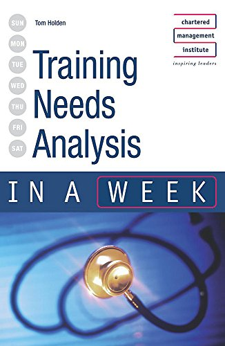 Training Needs Analysis in a week By Tom Holden