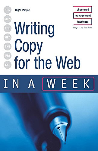 Writing Copy for the Web in a week By Nigel Temple