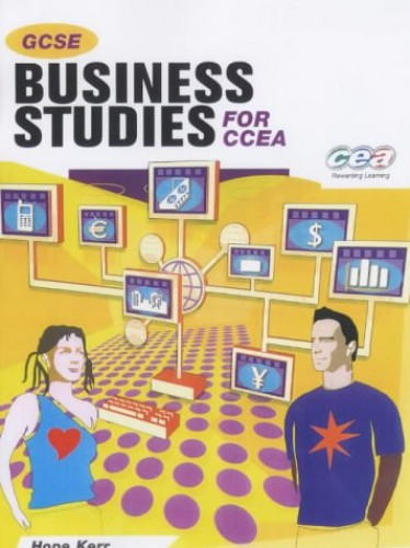 GCSE Business Studies for CCEA By Hope Kerr